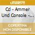 CD - AMMER UND CONSOLE - SPACEMAN 85