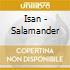 Isan - Salamander