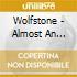 Wolfstone - Almost An Island