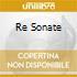 RE SONATE