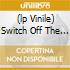 (LP VINILE) SWITCH OFF THE SOAP OPERA