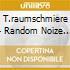 CD - RAUMSCHMIERE, T. - RANDOM NOIZE SESSION VOL.1