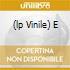 (LP VINILE) E