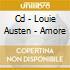 CD - LOUIE AUSTEN - AMORE
