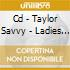 CD - TAYLOR SAVVY - LADIES AND GENTLEMAN