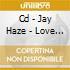 CD - JAY HAZE - LOVE FOR A STRANGE WORLD