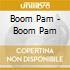 Boom Pam - Boom Pam