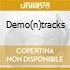 DEMO(N)TRACKS