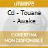 CD - TOUANE - AWAKE