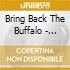 Bring Back The Buffalo - Bring Back The Buffalo
