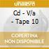 CD - V/A - TAPE 10