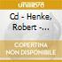 CD - HENKE, ROBERT - PIERCING MUSIC