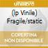 (LP VINILE) FRAGILE/STATIC
