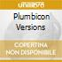 PLUMBICON VERSIONS