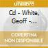 CD - WHITE, GEOFF - NEVERTHELESS
