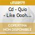CD - QUIO - LIKE OOOH !