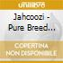 Jahcoozi - Pure Breed Mongrel