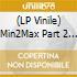 (LP VINILE) MIN2MAX PART 2