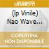 (LP VINILE) NAO WAVE REVISITED