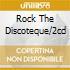 ROCK THE DISCOTEQUE/2CD