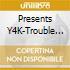 TROUBLE SOUP!! PRES.:Y4K