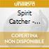 Spirit Catcher - Night Vision