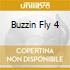 BUZZIN'FLY VOL.4