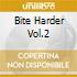 Bite Harder Vol.2