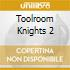 TOOLROOM KNIGHTS MIXED BY  GABRIEL & DRES