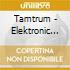 Tamtrum - Elektronic Blakc Mess