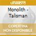 Monolith - Talisman