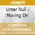 Unter Null - Moving On