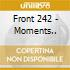 Front 242 - Moments...