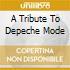 A TRIBUTE TO DEPECHE MODE