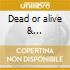 Dead or alive & transmission completed