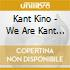 We are kant kino-you are too