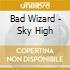 CD - BAD WIZARD - sky high