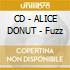 CD - ALICE DONUT - Fuzz