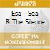 Esa - Sea & The Silence