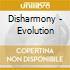 Disharmony - Evolution