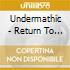 Undermathic - Return To Childhood