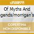 OF MYTHS AND LEGENDS/MORRIGAN'S CALL