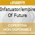 INFATUATOR/EMPIRE OF FUTURE