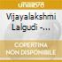 Vijayalakshmi Lalgudi - Vadhya Sunadha Pravaham