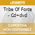 TRIBE OF FORCE - CD+DVD