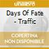 Days Of Fate - Traffic