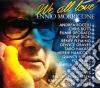 Ennio Morricone - We All Love Ennio Morricone