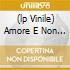 (LP VINILE) AMORE E NON AMORE - PICTURE DISC