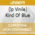 (LP VINILE) KIND OF BLUE