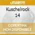 KUSCHELROCK 14